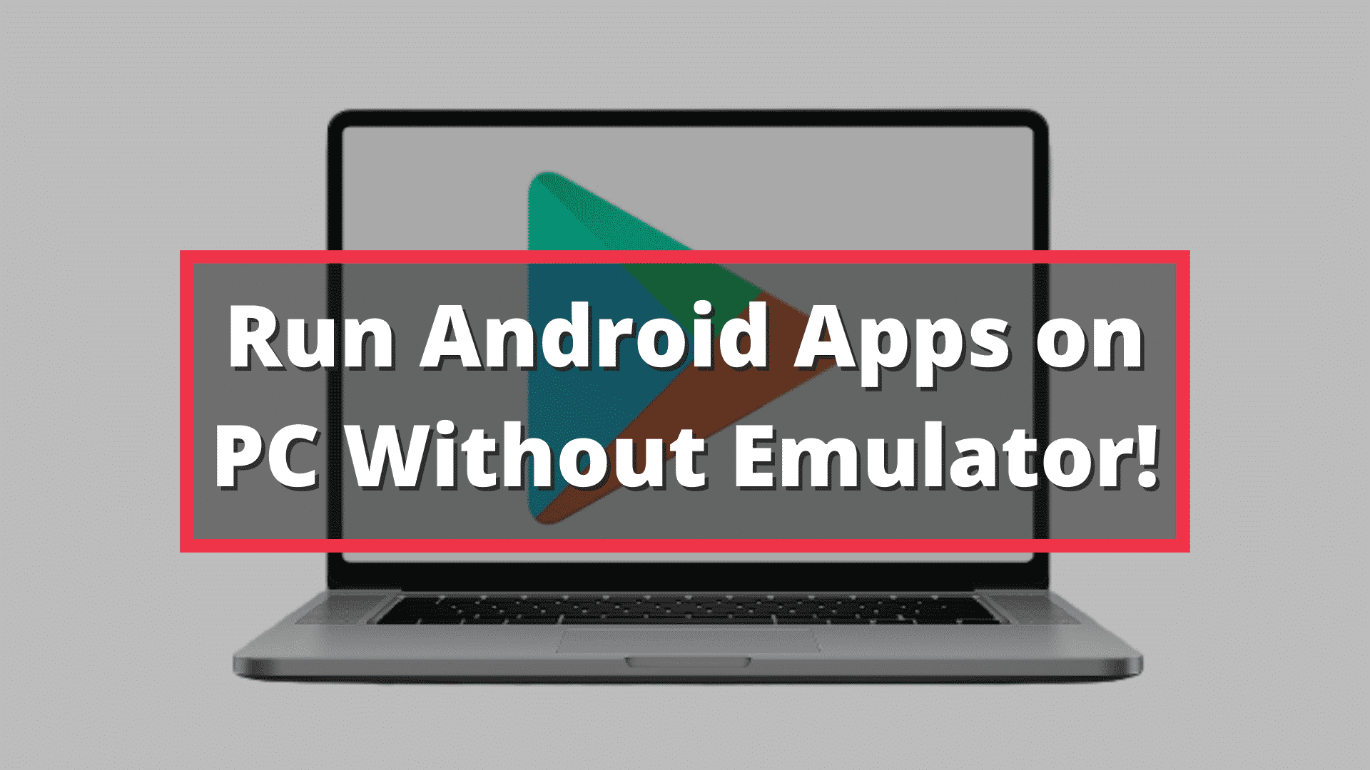 Run Android Apps on PC Without Emulator!
